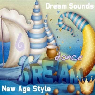 VA - New Age Style & DreamSounds - Dream Dance 6 (2013)