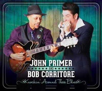 John Primer & Bob Corritore - Knockin' Around These Blues (2013)