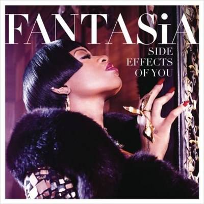 Fantasia - Side Effects Of You (2013)