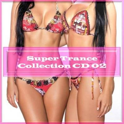 VA - Super Trance Collection CD 02 (2013)