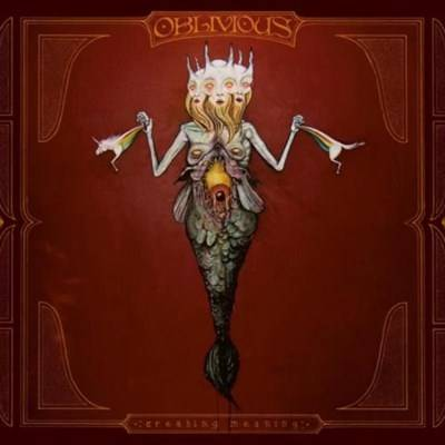 Oblivious – Creating Meaning (2013)