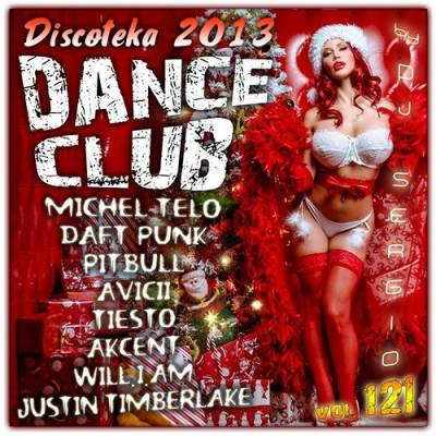 Discoteka  Dance Club Vol. 121 (2013)