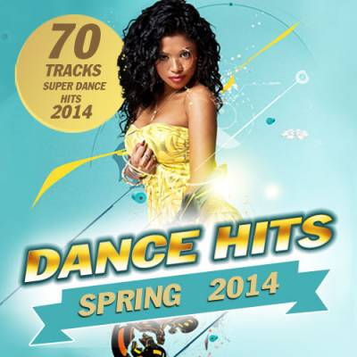 Dance Hits. Spring 2014 (2014)